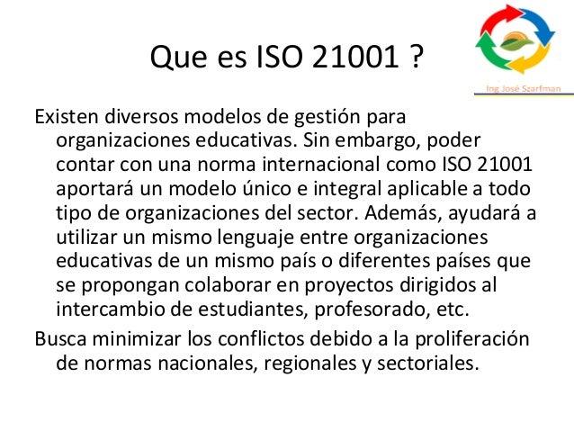 Que es ISO 21001 ? Existen diversos modelos de gestión para organizaciones educativas. Sin embargo, poder contar con una n...