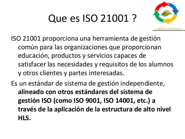 Que es ISO 21001 ? ISO 21001 proporciona una herramienta de gestión común para las organizaciones que proporcionan educaci...