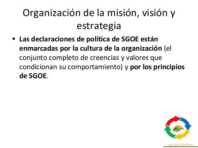 Organización de la misión, visión y estrategia • A su vez, las declaraciones de política de la EOMS proporcionan el marco ...