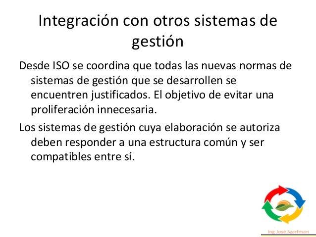 Integración con otros sistemas de gestión • La Norma ISO 21001 está alineada con la estructura de alto nivel HLS de las no...
