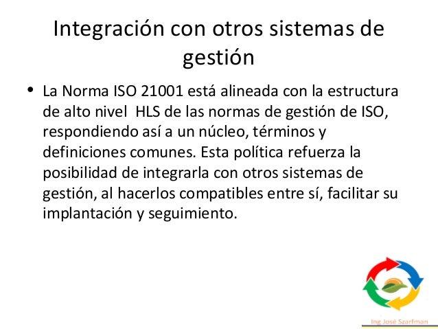 Integración con otros sistemas de gestión La política refuerza la posibilidad de integrar dos o más sistemas de gestión pa...