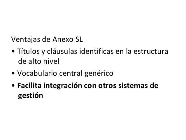El Anexo SL Apéndice 2, enumera 22 términos y definiciones. Dichos términos y definiciones constituyen una parte integral ...