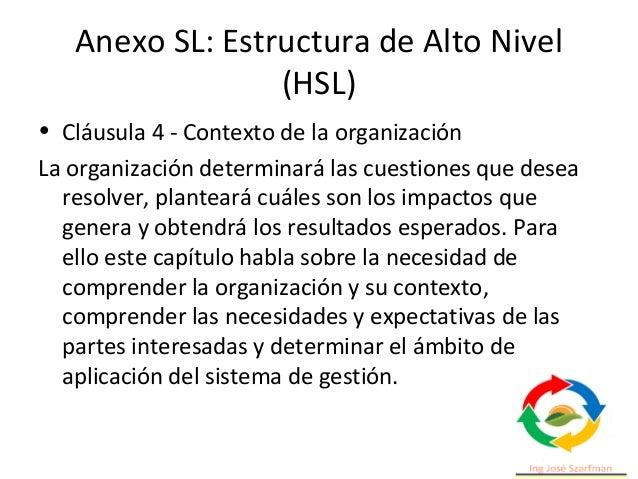 Anexo SL: Estructura de Alto Nivel (HSL) • Cláusula 6 – Planificación Este punto incluye el carácter preventivo de los sis...