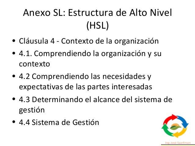 Anexo SL: Estructura de Alto Nivel (HSL) • Cláusula 6 – Planificación • 6.1 Acciones para manejar riesgos y oportunidades ...