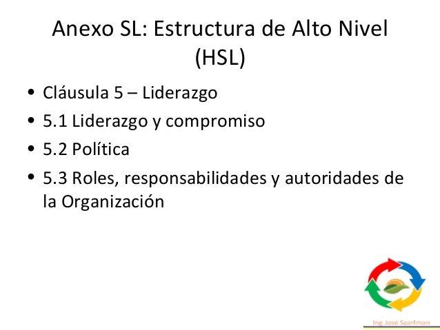 Anexo SL: Estructura de Alto Nivel (HSL) • Cláusula 7 – Soporte • 7.1 Recursos • 7.2 Competencia • 7.3 Concientización • 7...