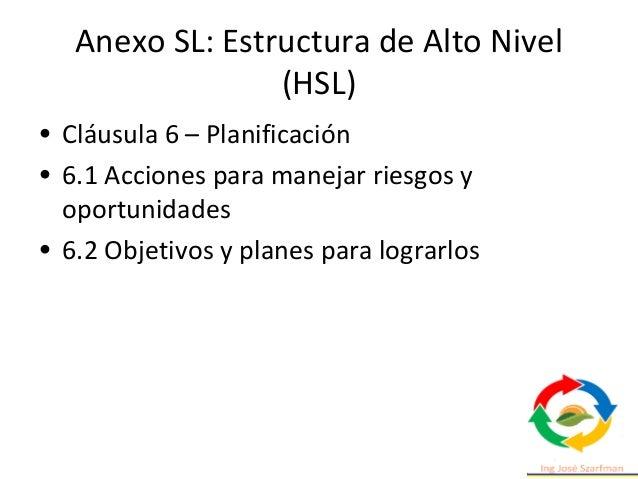 Anexo SL: Estructura de Alto Nivel (HSL) • Cláusula 8 – Operación • 8.1 Planificación y control operativo