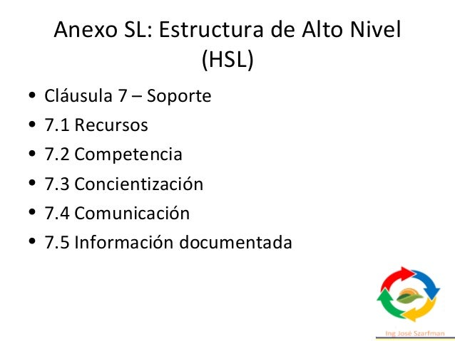 Anexo SL: Estructura de Alto Nivel (HSL) • Cláusula 9 - Evaluación del desempeño • 9.1 Monitoreo, medida, análisis y evalu...