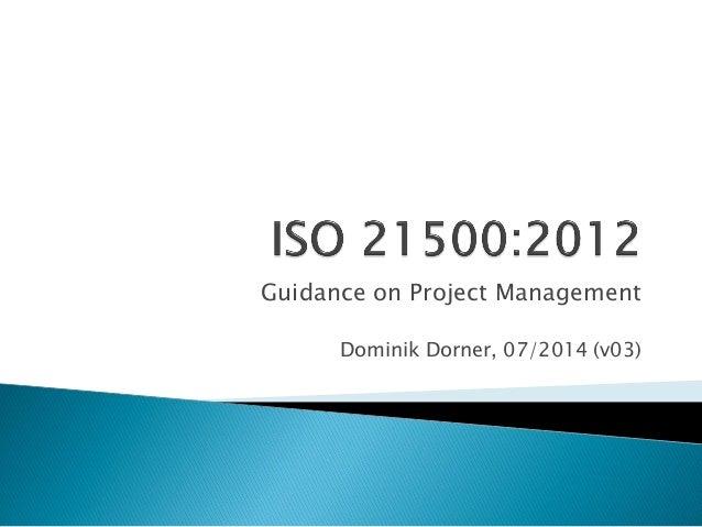 Guidance on Project Management Dominik Dorner, 07/2014 (v03)