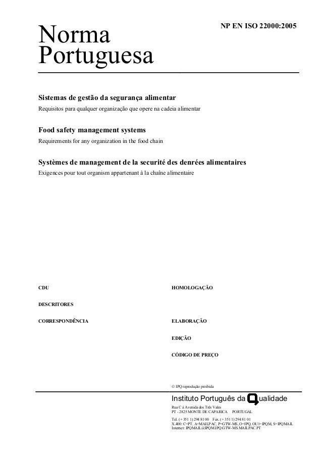 Norma  Portuguesa  NP EN ISO 22000:2005  Sistemas de gestão da segurança alimentar  Requisitos para qualquer organização q...