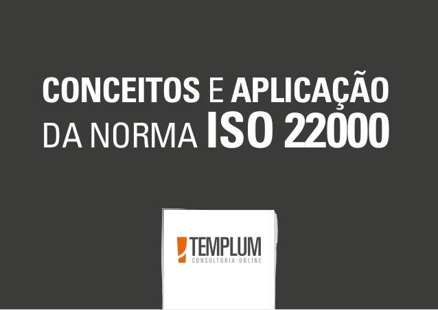 CONCEITOS E APLICAÇÃO DA NORMA ISO 22000