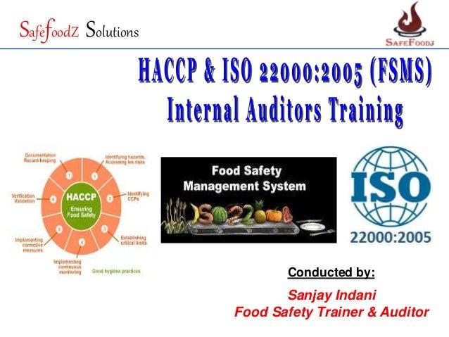 ISO 22000:2005 internal auditor ppt by Sanjay Indani