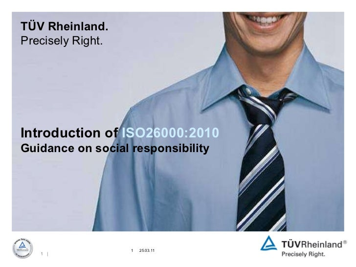 | TÜV Rheinland. Precisely Right. Introduction of  ISO26000:2010 Guidance on social responsibility