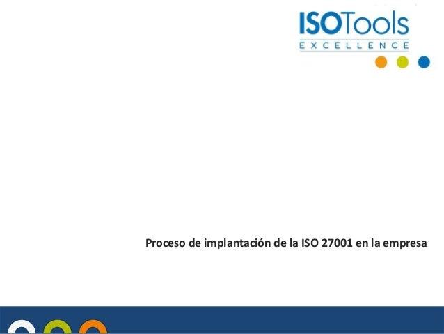 Proceso de implantación de la ISO 27001 en la empresa