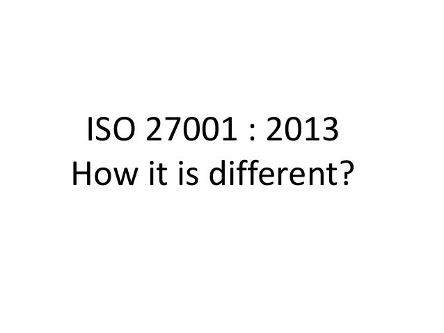 ISO 27001 : 2013 How it is different?