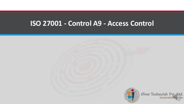 iso 27001 control a9 access control by software outsourcing com