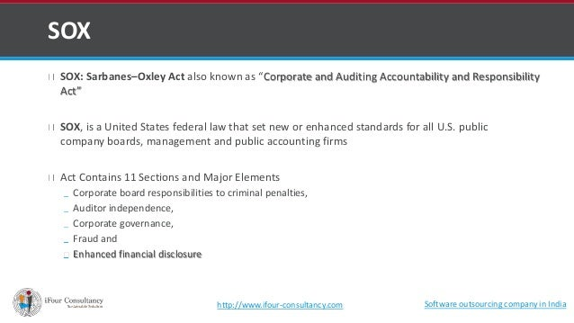 """SOX  SOX: Sarbanes–Oxley Act also known as """"Corporate and Auditing Accountability and Responsibility  Act""""  SOX, is a Unit..."""