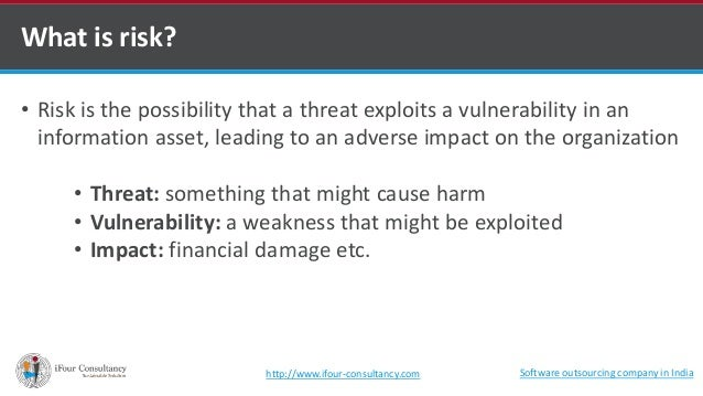 What is risk?  • Risk is the possibility that a threat exploits a vulnerability in an  information asset, leading to an ad...