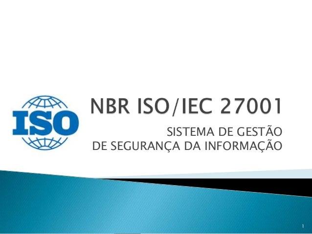 SISTEMA DE GESTÃO DE SEGURANÇA DA INFORMAÇÃO 1