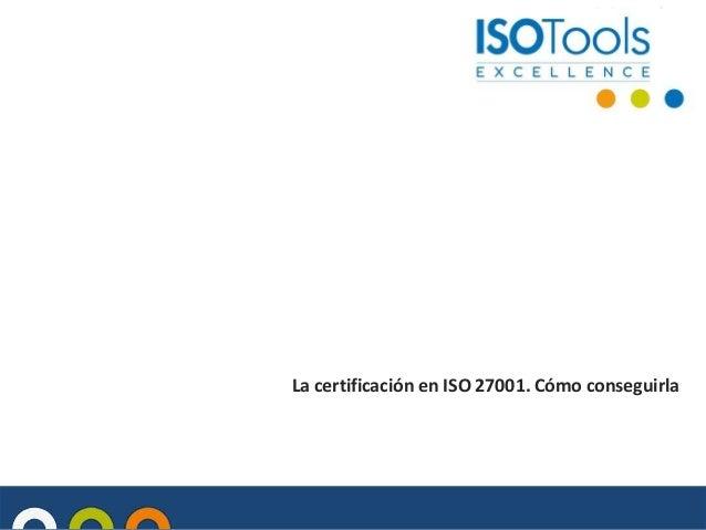 La certificación en ISO 27001. Cómo conseguirla