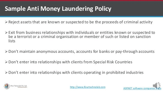 Sample Anti Money Laundering Policy  Reject assets that are known or suspected to be the proceeds of criminal activity  ...