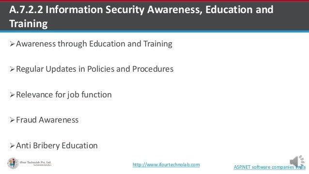 A.7.2.2 Information Security Awareness, Education and Training Awareness through Education and Training Regular Updates ...