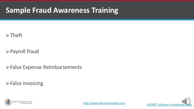 Sample Fraud Awareness Training Theft Payroll fraud False Expense Reimbursements False invoicing ASP.NET software comp...
