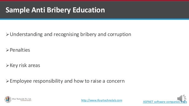 Sample Anti Bribery Education Understanding and recognising bribery and corruption Penalties Key risk areas Employee r...