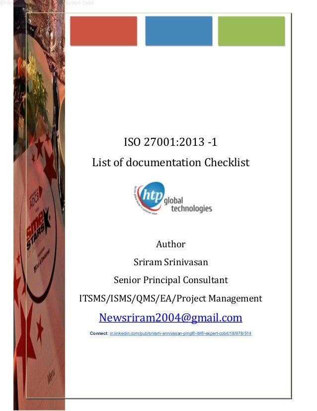 Sriram Srinivasan PMP ITIL Expert Cobit           ISO27001:2013‐1 ListofdocumentationChecklist     ...
