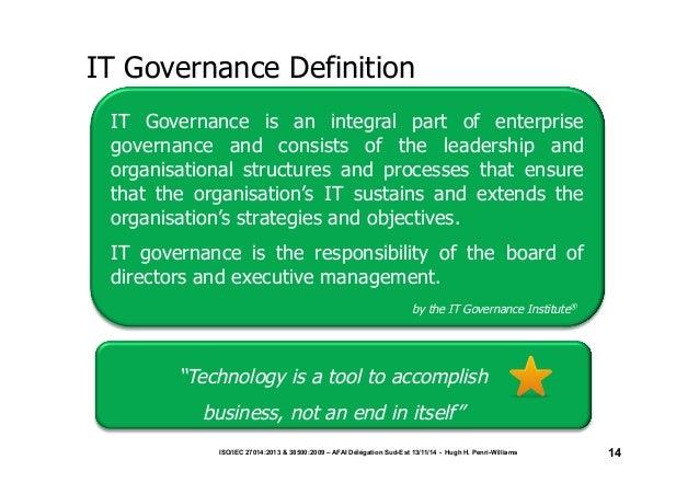 IT Governance Definition  ISO/IEC 27014:2013 & 38500:2009 – AFAI Délégation Sud-Est 13/11/14 - Hugh H. Penri-Williams  14 ...