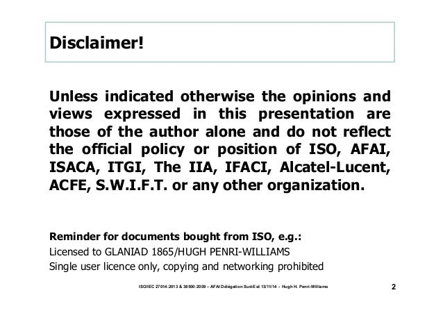 Disclaimer!  Unless indicated otherwise the opinions and  views expressed in this presentation are  those of the author al...