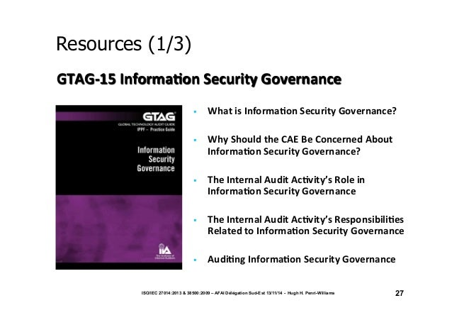 Resources (1/3)  GTAG-‐15  Informa/on  Security  Governance  § What  is  Informa/on  Security  Governance?  § Why  Shou...