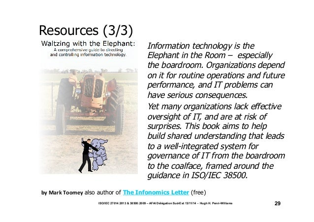 Information technology is the  Elephant in the Room – especially  the boardroom. Organizations depend  on it for routine o...