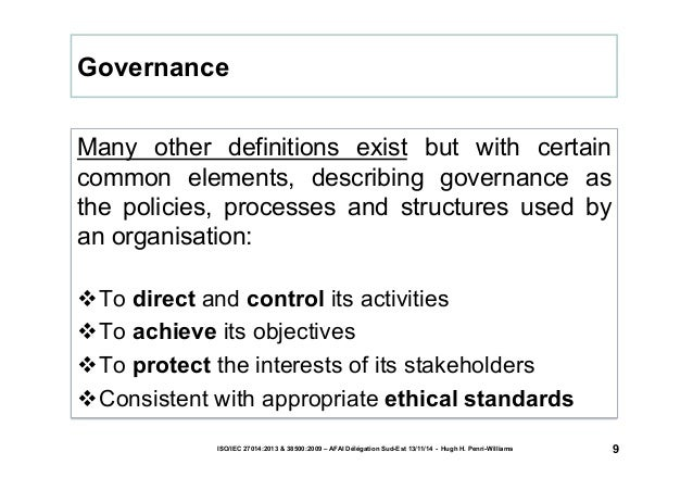 Many other definitions exist but with certain  common elements, describing governance as  the policies, processes and stru...