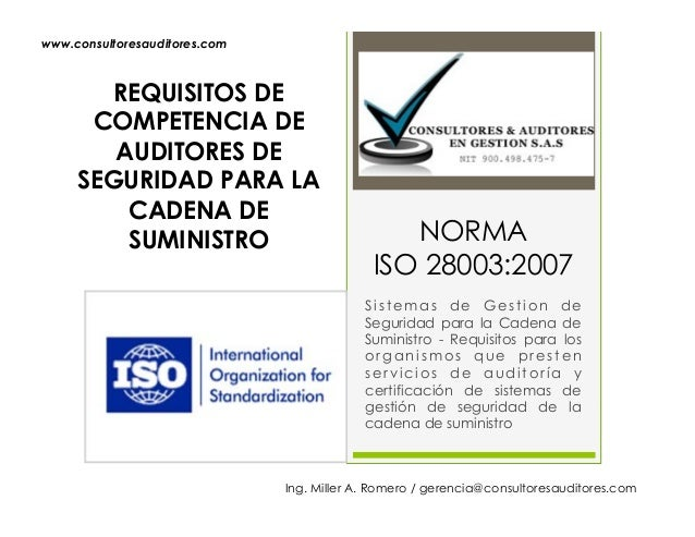 NORMA  ISO 28003:2007  Sistemas de Gestion de  Seguridad para la Cadena de  Suministro - Requisitos para los  organismos q...