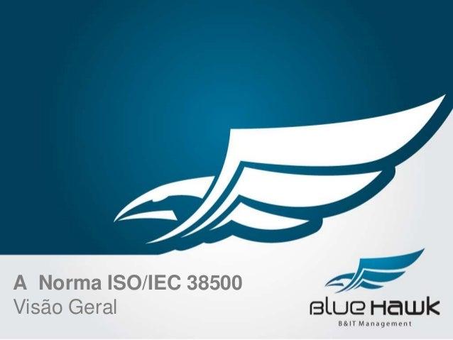 A Norma ISO/IEC 38500Visão Geral