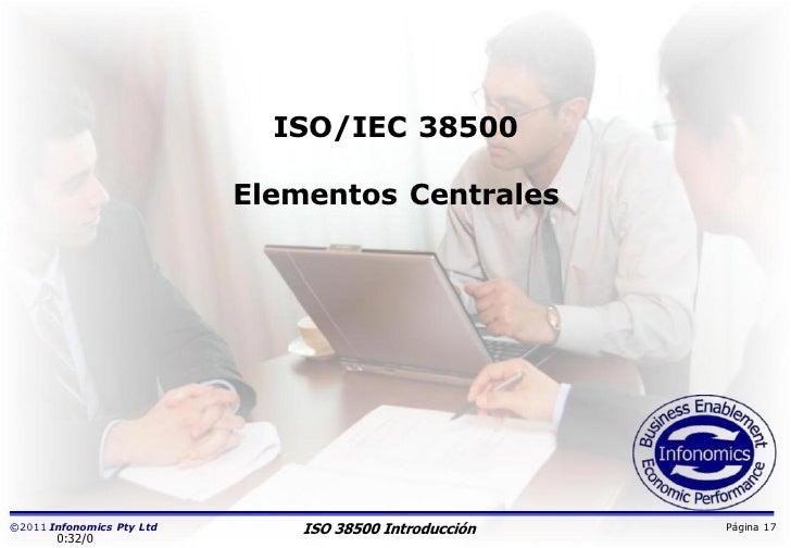 ISO/IEC 38500                           Elementos Centrales©2011 Infonomics Pty Ltd       ISO 38500 Introducción   Página ...
