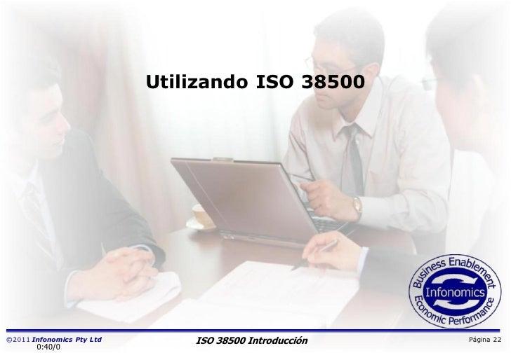 Utilizando ISO 38500©2011 Infonomics Pty Ltd       ISO 38500 Introducción   Página 22       0:40/0