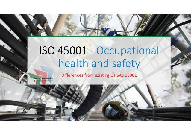 ISO 45001ISO 45001ISO 45001ISO 45001 - Occupational health and safety Differences from existing OHSAS 18001