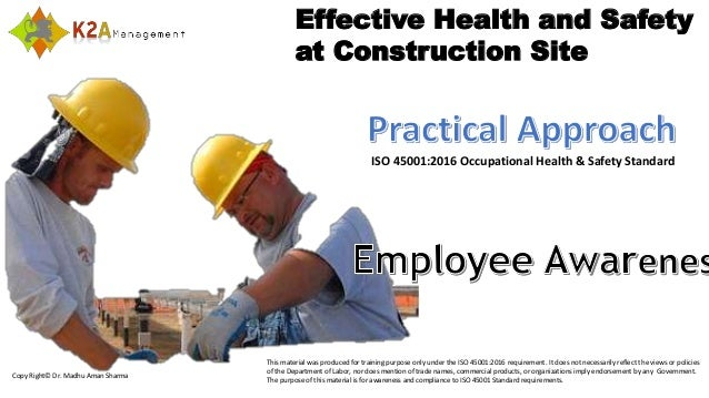 Copy Right© Dr. Madhu Aman Sharma ISO 45001:2016 Occupational Health & Safety Standard Effective Health and Safety at Cons...