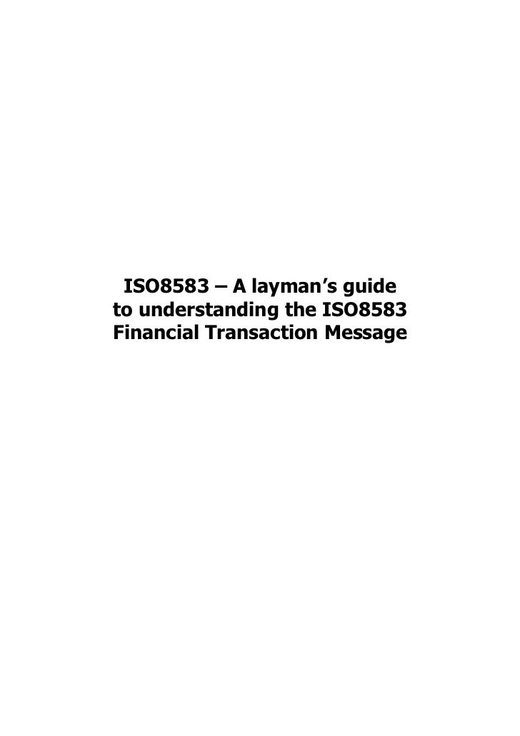 ISO8583 – A layman's guideto understanding the ISO8583Financial Transaction Message