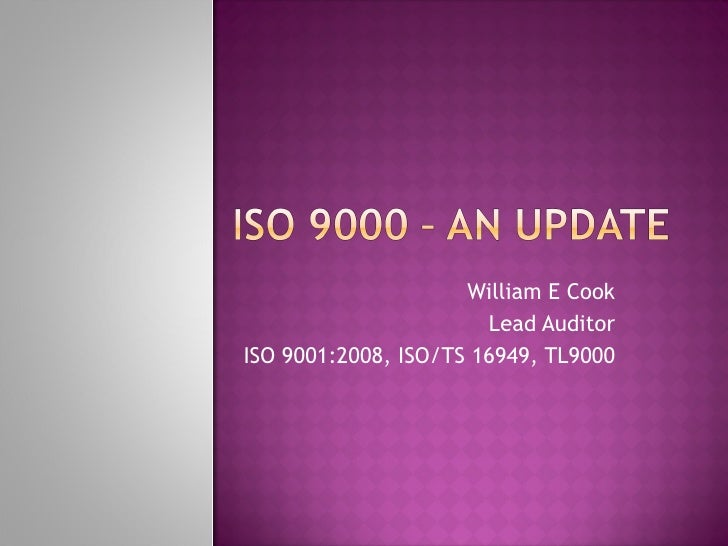 William E Cook Lead Auditor ISO 9001:2008, ISO/TS 16949, TL9000