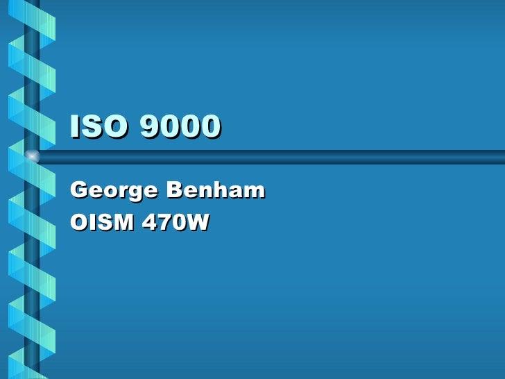 ISO 9000 George Benham  OISM 470W