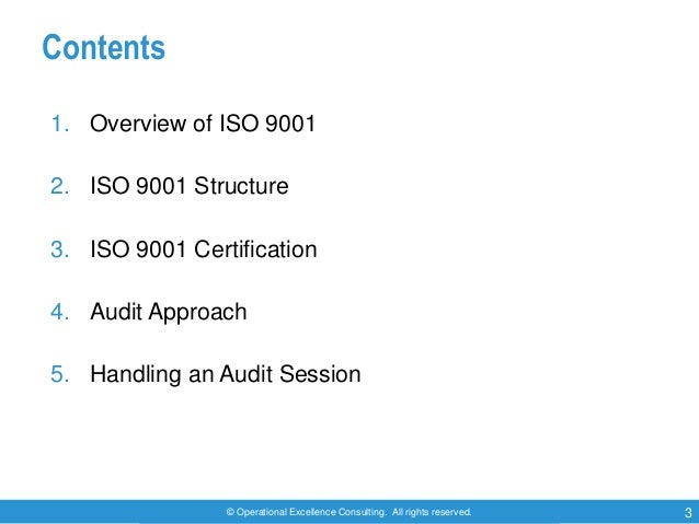 © Operational Excellence Consulting. All rights reserved. 3 Contents 1. Overview of ISO 9001 2. ISO 9001 Structure 3. ISO ...