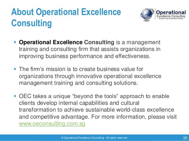 © Operational Excellence Consulting. All rights reserved. 35 About Operational Excellence Consulting  Operational Excelle...