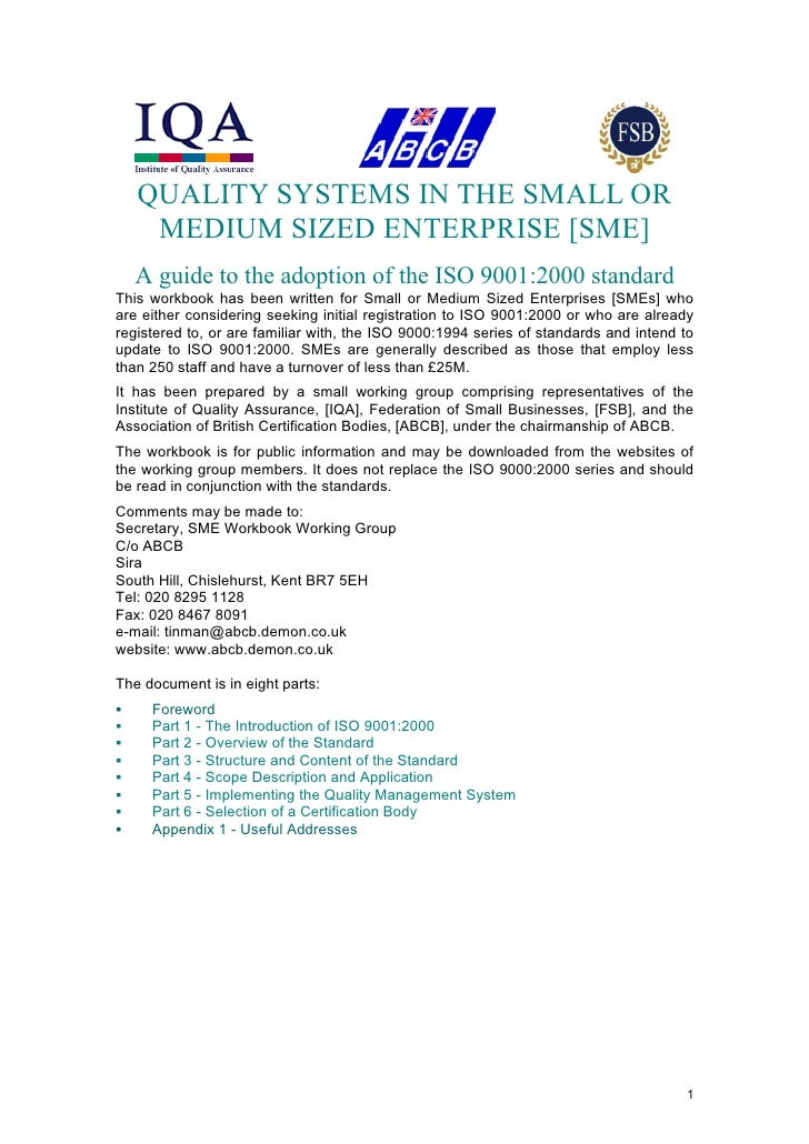 QUALITY SYSTEMS IN THE SMALL OR      MEDIUM SIZED ENTERPRISE [SME]     A guide to the adoption of the ISO 9001:2000 standa...