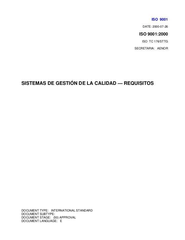 ISO 9001 DATE: 2000-07-26 ISO 9001:2000 ISO TC 176/STTG SECRETARIA: AENOR SISTEMAS DE GESTIÓN DE LA CALIDAD — REQUISITOS D...