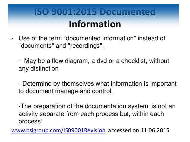"""ISO 9001:2015 Documented Information - Use of the term """"documented information"""" instead of """"documents"""" and """"recordings"""". -..."""