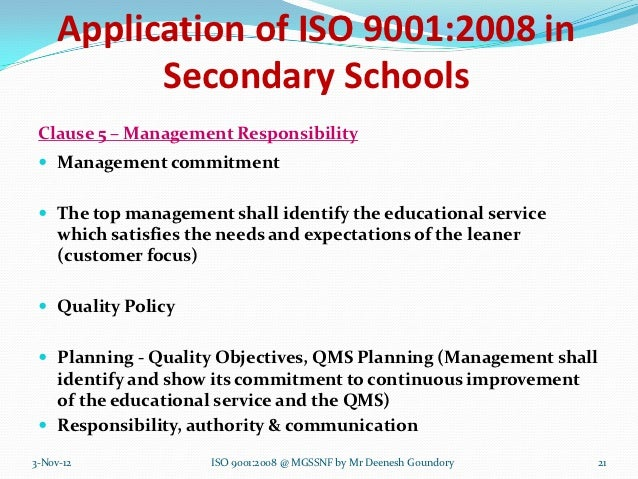 Application of ISO 9001:2008 in           Secondary Schools Clause 5 – Management Responsibility  Management commitment ...