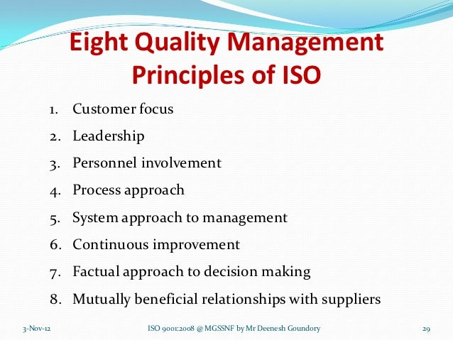 Eight Quality Management                Principles of ISO       1. Customer focus       2. Leadership       3. Personnel i...