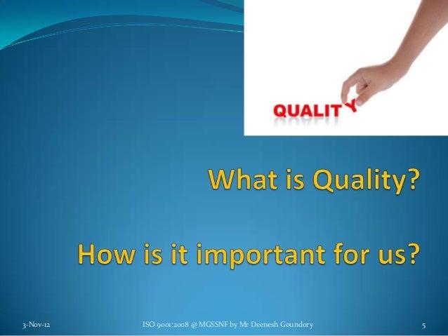 3-Nov-12   ISO 9001:2008 @ MGSSNF by Mr Deenesh Goundory   5